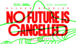 /13. 2. – 1. 4. 2020/ Oliver Ressler: No Future is Cancelled